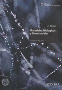 (2 Ed) Materiales Biologicos Y Biomateriales - Jose Perez Rigueiro