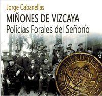 MIÑONES DE VIZCAYA - POLICIAS FORALES DEL SEÑORIO