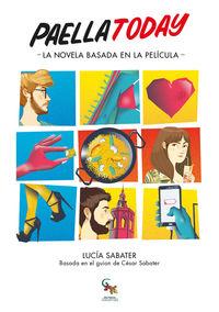 Paella Today - La Novela Basada En La Pelicula - Lucia Sabater