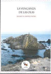 La venganza de las olas - Alvaro M. Ibañez Mora
