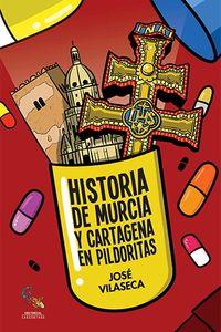 HISTORIA DE MURCIA Y CARTAGENA EN PILDORITAS