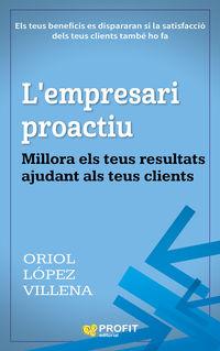 L'EMPRESARI PROACTIU - MILLORA ELS TEUS RESULTATS AJUNDAT ALS TEUS CLIENTS