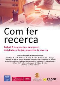 COM FER RECERCA - TREBALL FI DE GRAU, TESI DE MASTER, TESI DOCTORAL I ALTRES PROJECTES DE RECERCA