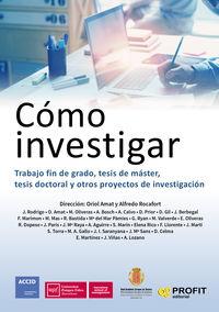 COMO INVESTIGAR - TRABAJO FIN DE GRADO, TESIS DE MASTER, TESIS DOCTORAL Y OTROS PROYECTOS DE INVESTIGACION