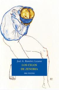 Celos De Zenobia, Los (premio Novela Breve Juan March Cencillo 2016) - Jose Antonio Ramirez Lozano