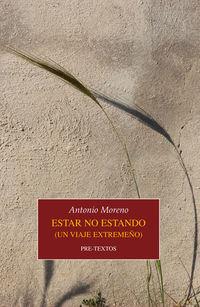 Estar No Estando - Un Viaje Extremeño - Antonio Moreno Guerrero