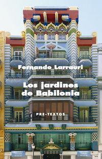 Los jardines de babilonia - Fernando Larrauri