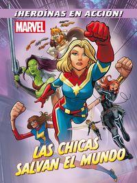 Marvel - Las Chicas Salvan El Mundo - Cuentos - Aa. Vv.