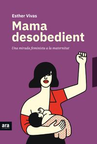 Mama Desobedient - Esther Vivas I Esteve