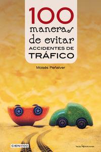 100 MANERAS DE EVITAR ACCIDENTES DE TRAFICO