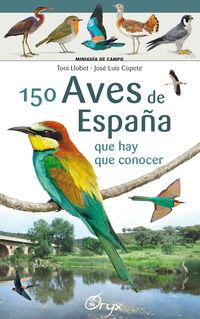 150 AVES DE ESPAÑA - QUE HAY QUE CONOCER