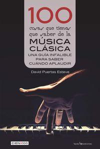 100 Cosas Que Has De Saber De La Musica Clasica - David Puertas Esteve
