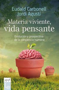 MATERIA VIVA, VIDA PENSAMIENTO - EVOLUCION Y PROSPECTIVA DE LA CONSCIENCIA HUMANA
