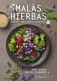 malas hierbas - recetas con plantas silvestres - Jordi Garcia / Beatriz De Marcos