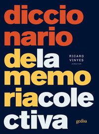 Diccionario De La Memoria Colectiva - Ricard Vinyes (ed. )