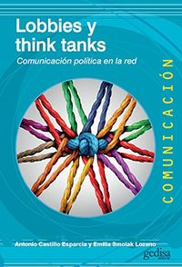 LOBBIES Y THINK TANKS - COMUNICACION POLITICA EN LA RED