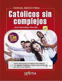 MANUAL BASICO PARA CATOLICOS SIN COMPLEJOS