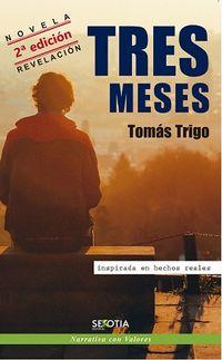 Tres Meses - Tomas Trigo Oubiña