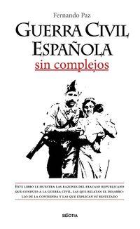 GUERRA CIVIL ESPAÑOLA - SIN COMPLEJOS
