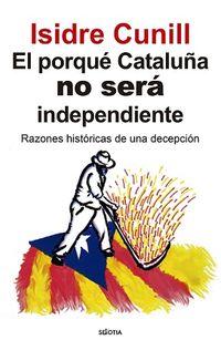 PORQUE CATALUÑA NO SERA INDEPENDIENTE, EL
