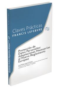 CLAVES PRACTICAS PROTECCION DE DATOS PERSONALES - ADAPTACIONES NECESARIAS AL NUEVO REGLAMENTO EUROPEO