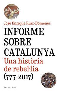 INFORME SOBRE CATALUNYA - UNA HISTORIA DE REBELLIA (777-2017)