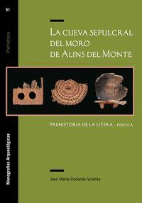 CUEVA SEPULCRAL DEL MORO DE ALINS DEL MONTE, LA - PREHISTORIA DE LA LITERA (HUESCA)