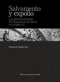 SALVAMENTO Y EXPOLIO - LAS PINTURAS MURALES DEL MONASTERIO DE SIJENA EN EL SIGLO XX