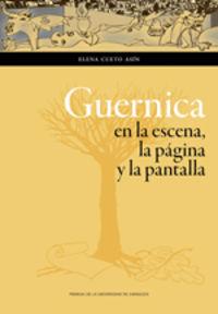 GUERNICA - EN LA ESCENA, LA PAGINA Y LA PANTALLA