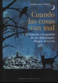 CUANDO LAS COSAS VAN MAL - EL CONCEJO Y LA GESTION DE SUS DIFICULTADES (SIGLOS XVI-XVIII)