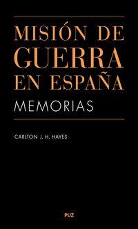 MISION DE GUERRA EN ESPAÑA - MEMORIAS