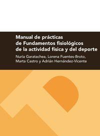 MANUAL DE PRACTICAS DE FUNDAMENTOS FISIOLOGICOS DE LA ACTIVIDAD FISICA Y DEL DEPORTE