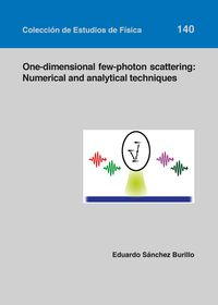 ONE-DIMENSIONAL FEW-PHOTON SCATTERING: NUMERICAL AND ANALYTICAL TECHNIQUES