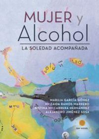 Mujer Y Alcohol - La Soledad Acompañada - Maruja Garcia Gomez