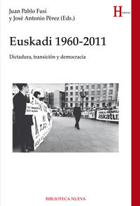Euskadi 1960-2011 - Juan Pablo Fusi