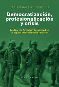 Democratizacion, Profesionalizacion Y Crisis - Carlos Navajas Zubeldia