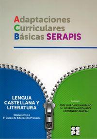 Ep 3 - Lengua Castellana Y Literatura - Adaptaciones Curriculares Basicas Serapis - Jose Luis Galve Manzano / Mª Dolores Maldonado