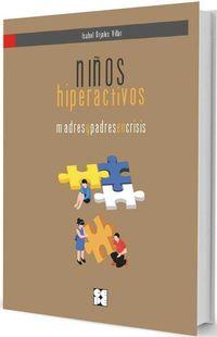 NIÑOS HIPERACTIVOS: MADRES Y PADRES EN CRISIS - GUIA DE AYTOAYUDA PARA EL TDAH