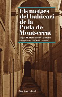 METGES DEL BALNEARI DE LA PUDA DE MONTSERRAT, ELS