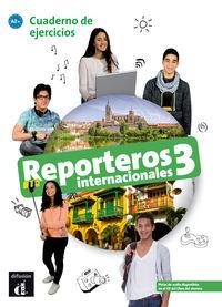 REPORTEROS INTERNACIONALES 3 (A2+) CUAD.