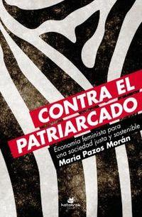 CONTRA EL PATRIARCADO - ECONOMIA FEMINISTA PARA UNA SOCIEDAD JUSTA Y SOSTENIBLE