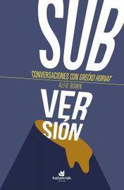 ¡SUBVERSION! - CONVERSACIONES CON SRECKO HORVAT