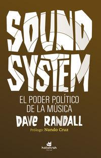 SOUND SYSTEM - EL PODER POLITICO DE LA MUSICA