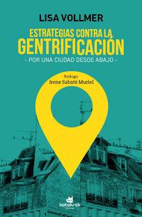 ESTRATEGIAS CONTRA LA GENTRIFICACION - POR UNA CIUDAD DESDE ABAJO