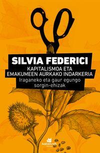 Kapitalismoa Eta Emakumeen Aurkako Indarkeria - Iraganeko Eta Gaur Egungo Sorgin-Ehizak - Silvia Federici