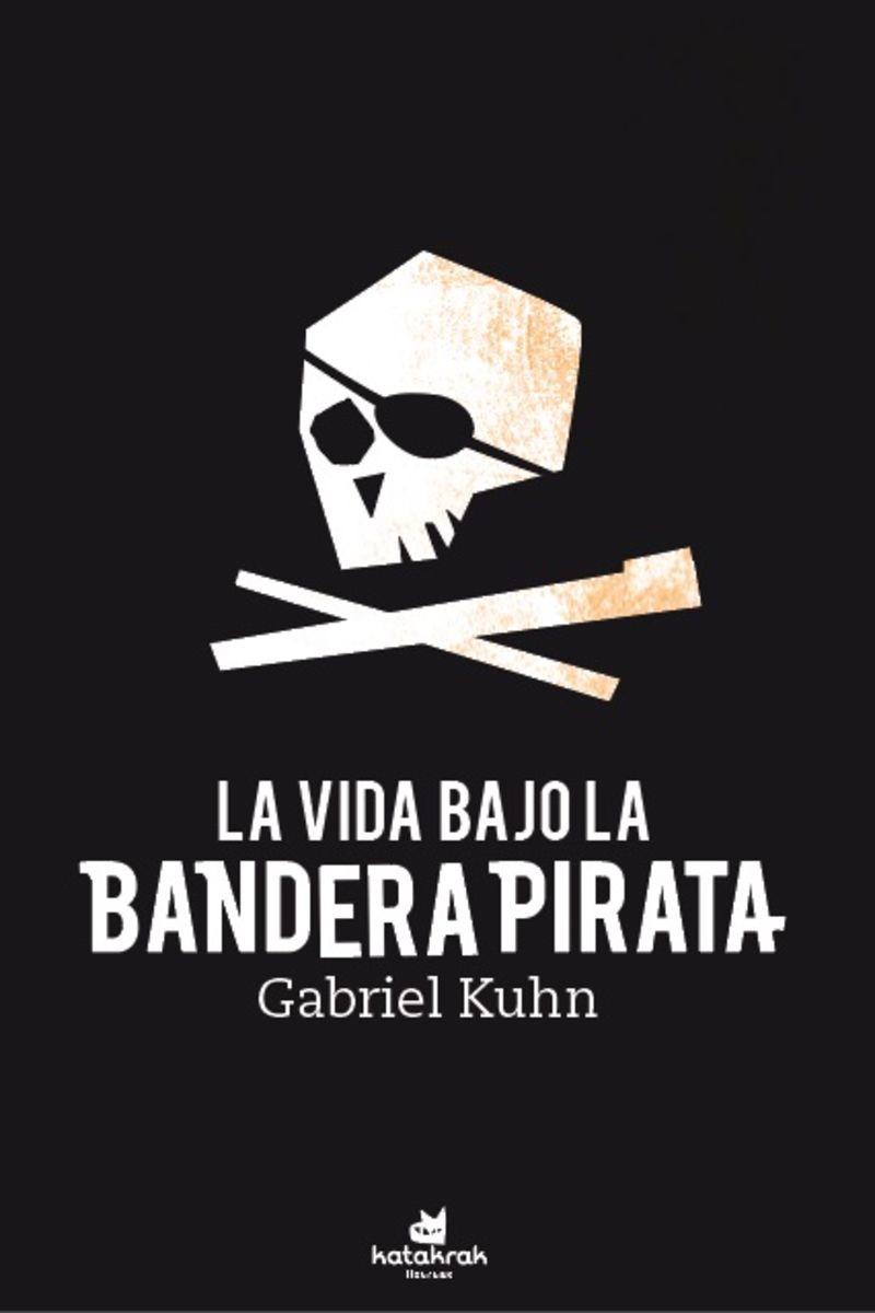 LA VIDA BAJO LA BANDERA PIRATA