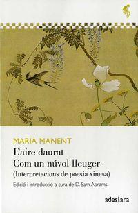 L'AIRE DAURAT / COM UN NUVOL LLEUGER - INTERPRETACIONS DE POESIA XINESA