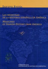 MEDICINAS DE LA HISTORIA ESPAÑOLA EN AMERICA, LAS = MEDICINES OF SPANISH HISTORY FROM AMERICA