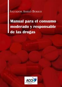 MANUAL PARA EL CONSUMO MODERADO Y RESPONSABLE DE LAS DROGAS