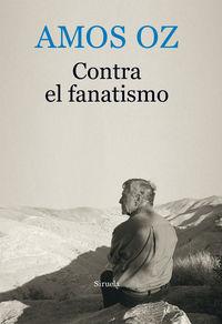Contra El Fanatismo - Amos Oz